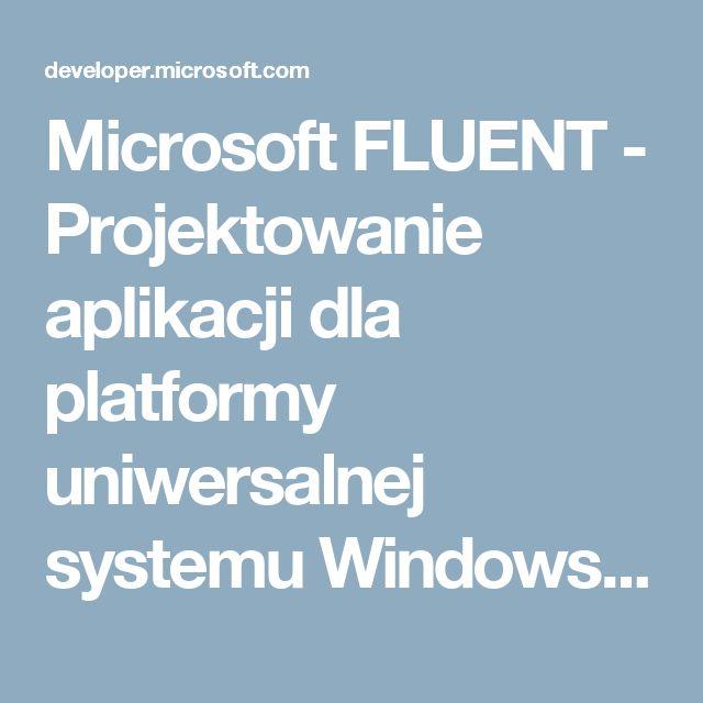 Microsoft FLUENT - Projektowanie aplikacji dla platformy uniwersalnej systemu Windows — deweloper aplikacji na platformę UWP