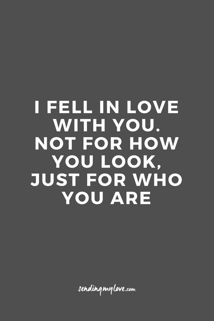 "Find quotes, relationship advice and gifts: www.sending-my-love.com ""I fell in love with you. Not for how you look, just for who you are"" - Long distance relationship quotes"