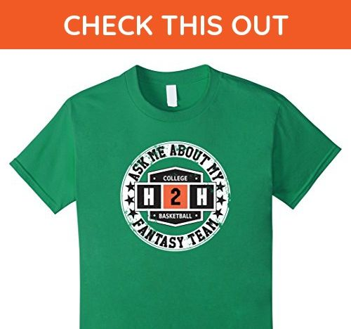 Kids Ask Me About My College Basketball Fantasy Team T-Shirt 4 Kelly Green - Fantasy sci fi shirts (*Amazon Partner-Link)
