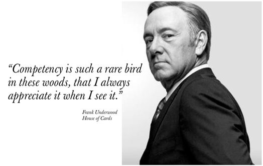 Francis Underwood: great quote from House of Cards.