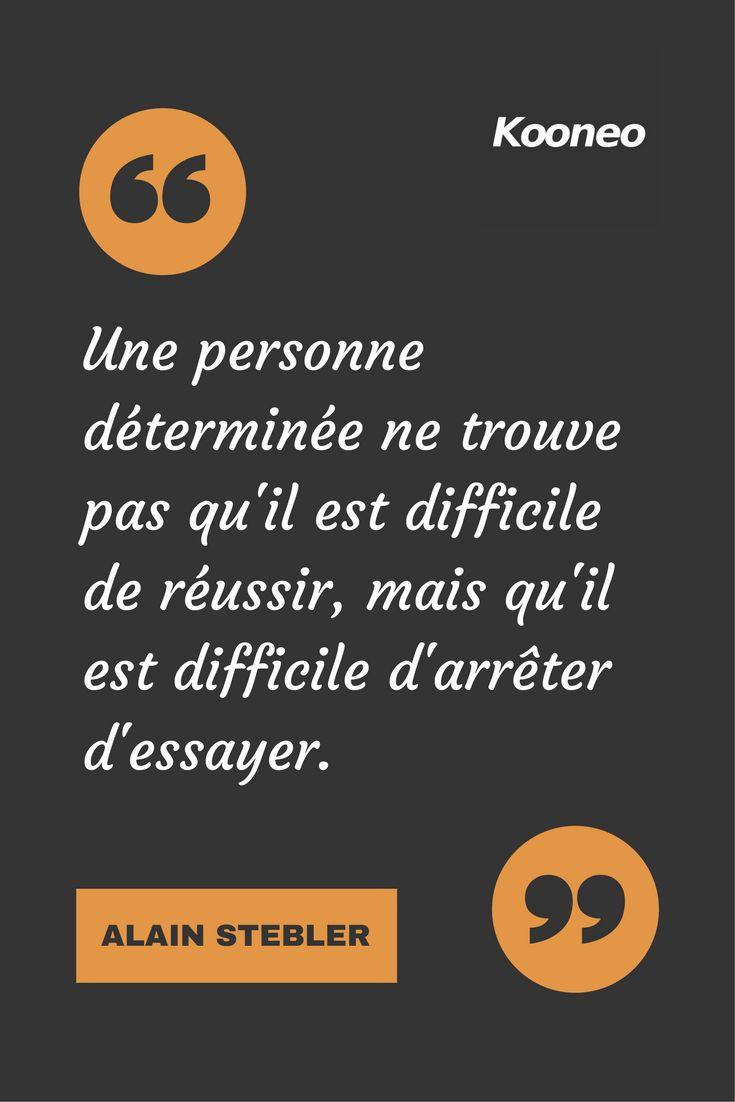 [CITATIONS] Une personne déterminée ne trouve pas qu'il est difficile de réussir, mais qu'il est difficile d'arrêter d'essayer. ALAIN STEBLER #Ecommerce #Motivation #Kooneo #Alainstebler