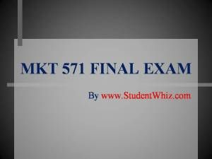 www.StudentWhiz.com University of Phoenix Latest Tutorials MKT 571 FINal Exam Study Guide To Download Now http://goo.gl/n7yeE0