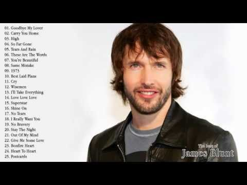 ▶ The Very Best of James Blunt || James Blunt's Greatest Hits - YouTube