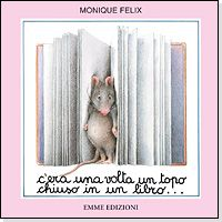 Monique Felix, C'era una volta un topo chiuso in un lirbo, Emme