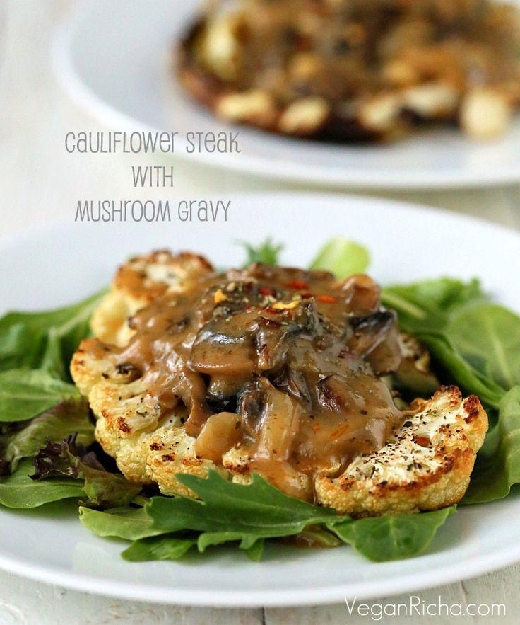 Cauliflower Steaks with Mushroom Gravy. Vegan Glutenfree Recipe - Vegan Richa