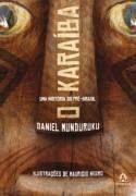 O Karaíba -  Daniel Munduruku