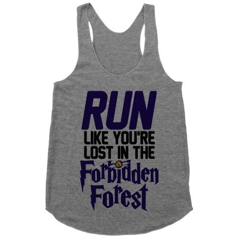 Run Like You're Lost In The Forbidden Forest #running #fitness #funny #motivation #nerdy #potter #workout #racerback #tank