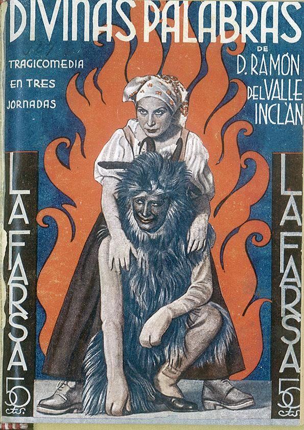 DIVINAS PALABRAS: TRAGICOMEDIA DE ALDEA EN TRES JORNADAS, ORIGINAL. AUTOR:RAMÓN DEL VALLE INCLAN. DIBUJOS: ANTONIO MERLO. EDITORIAL: ESTAMPA, 1933. COLECCION: LA FARSA (ESTAMPA); 327. http://kmelot.biblioteca.udc.es/record=b1120165~S1*gag
