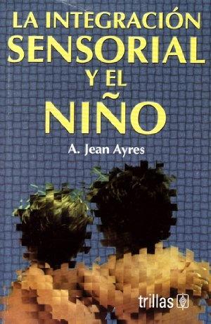 La Integracion Sensorial y el Nino:Amazon:Books