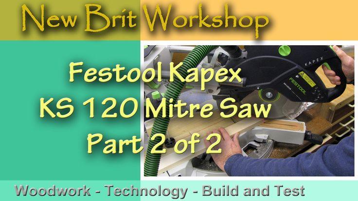 Festool Kapex KS 120 - Part 2