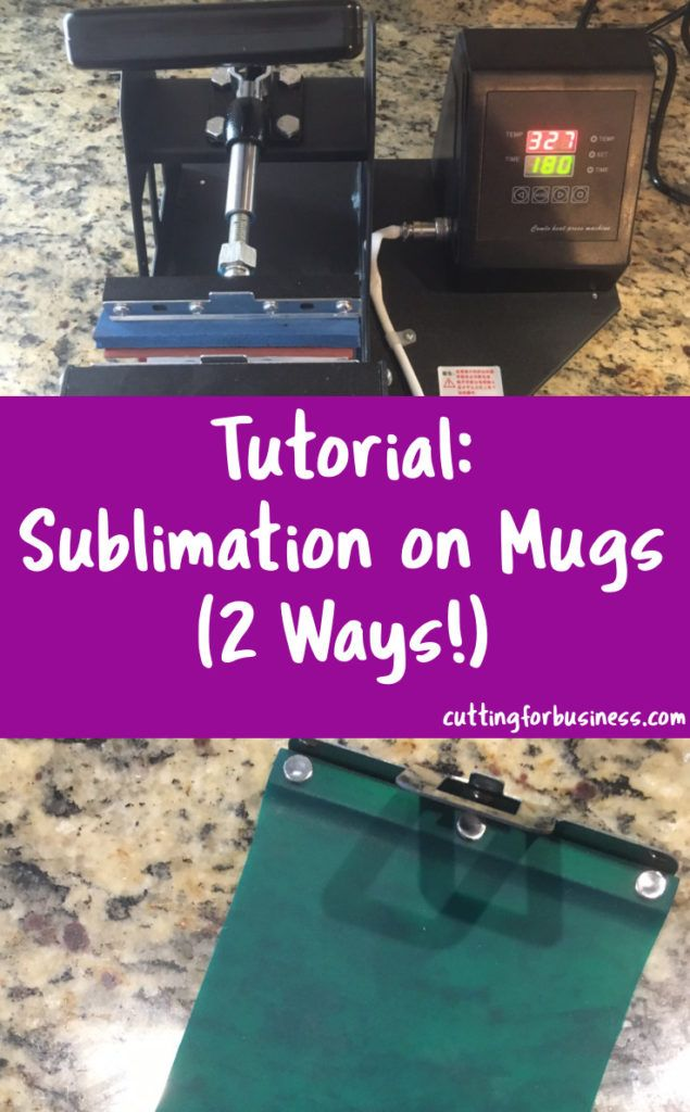 Tutorial: How to Sublimate Mugs - Two ways - A great intro for Silhouette Cameo and Cricut crafters - by cuttingforbusiness.com