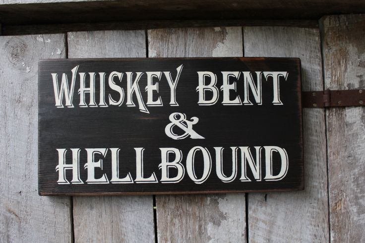 Primitive Wood Sign Whiskey Bent & Hell Bound Bar Decor Lyrics Stage Hippie Weed Cabin Rustic Man Cave Patio Decor Biker Outlaw Rocker by FoothillPrimitives on Etsy