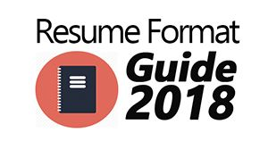 Stay up to date with this 2018 resume format guide. Includes types of resumes, how to choose the best format, fonts, categories to include and a lot more!