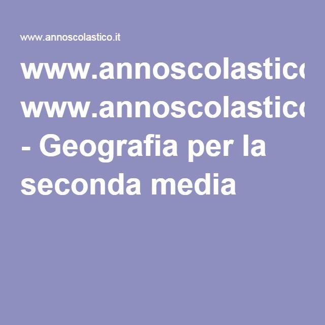 2 - www.annoscolastico.it - Geografia per la seconda media