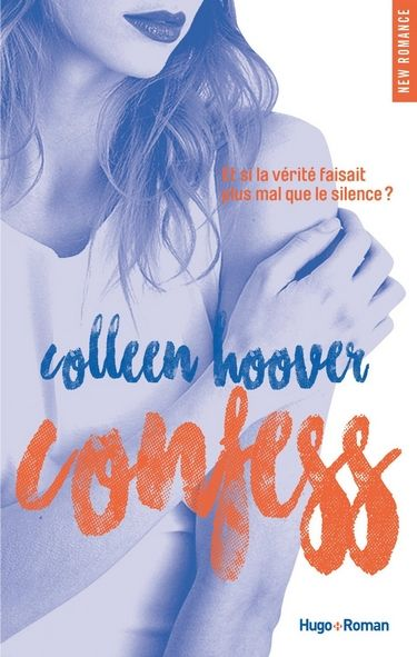 Découvrez mon avis sur Confess, le nouveau roman de Colleen Hoover paru en France chez Hugo Romans.