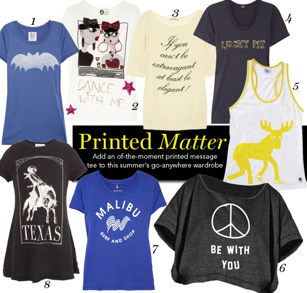 Add some fun to your T-shirt collection with any one of these printed message tees!