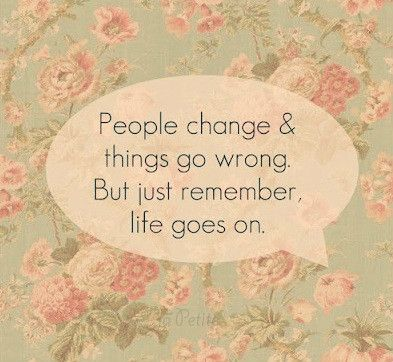 People Change & Things Go Wrong