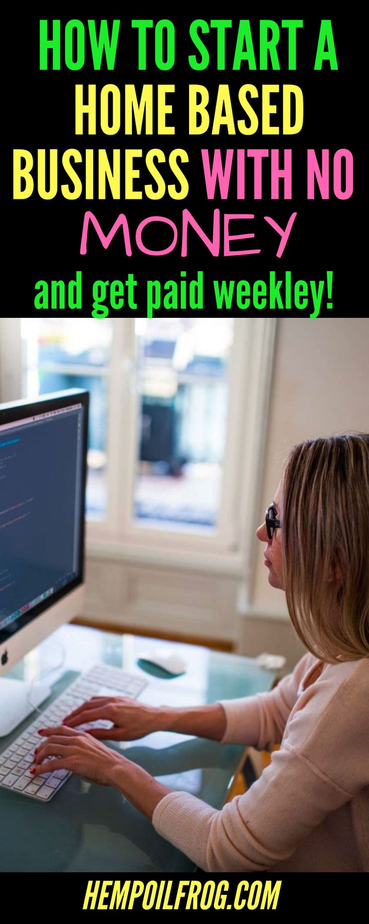 How to start a home based business and get paid weekley!