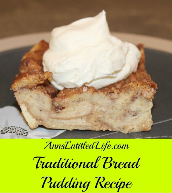 Traditional Bread Pudding Recipe; This old fashioned, traditional bread pudding makes great use of leftover, dry or stale sweets bread, danish and treats. This favorite dessert is a delicious ending to any meal.  http://www.annsentitledlife.com/recipes/traditional-bread-pudding-recipe/