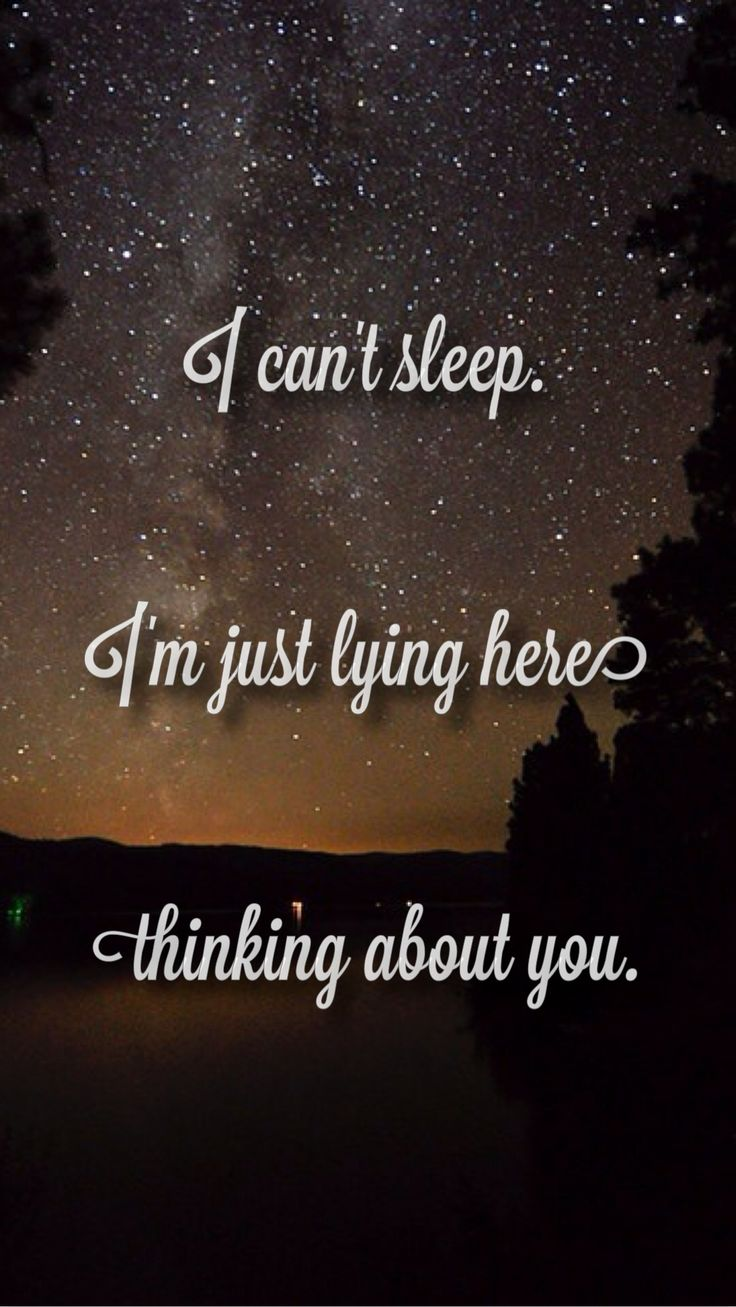 "Thinking Of You Quotes: ""I Can't Sleep. I'm Just Lying Here Thinking About You"