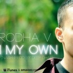 On My Own of Brodha V is in Talks of youngsterzz because of its Wonderful Lyrics which inspires and motivates the Youth a Ton.. About Video and the Track: Director - Deep Dhar DOP - Bishal Rai Editing - Ashwin Prakash VFX - Sujish Das SONG : Producer - Deep Dhar Mixing and Arranging - Brodha V Mastering - Sean Divine