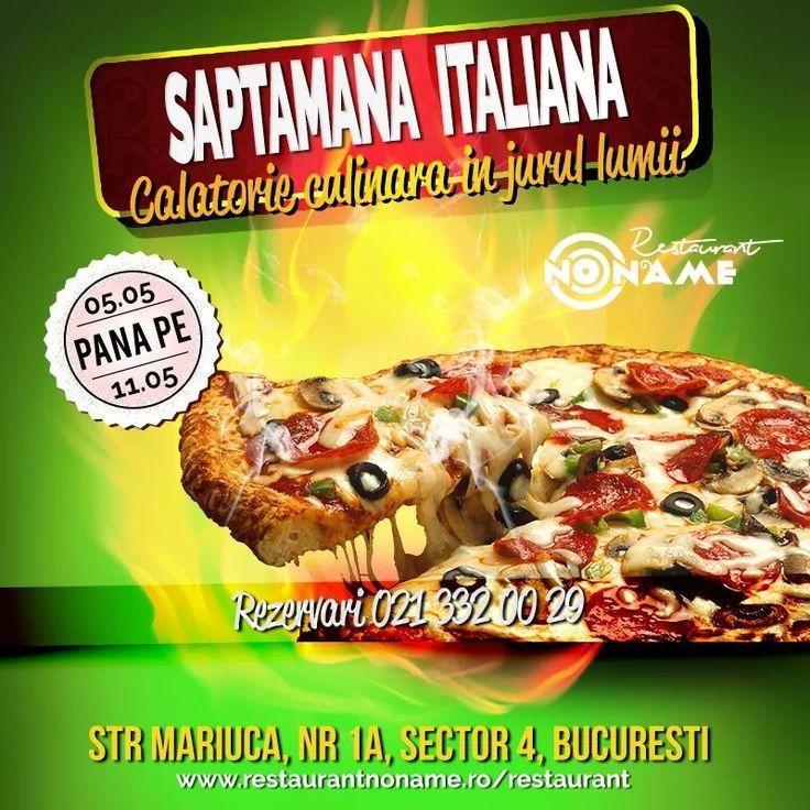 Saptamana Italiana Restaurant NoName - Calatorie culinara in jurul lumii! Strada Mariuca nr 1  ; Rezervari 021 332 00 29 www.restaurantnoname.ro