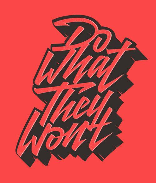 Do what they won't by Tristan Kromopawiro