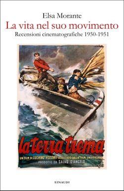 Elsa Morante, La vita nel suo movimento, Fuori collana - DISPONIBILE ANCHE IN EBOOK