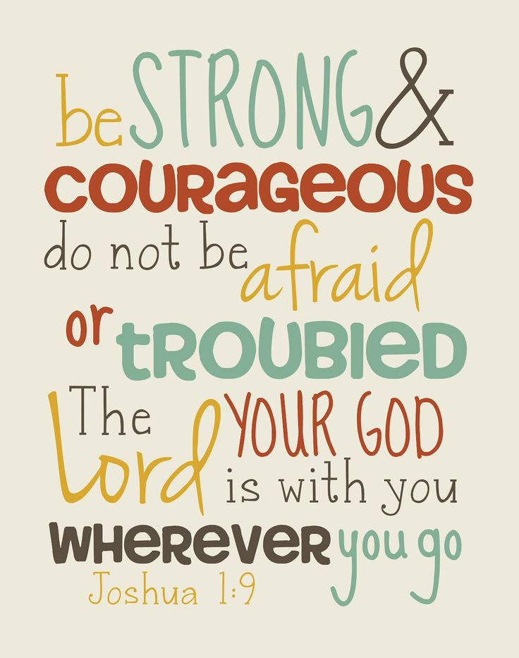 Joshua 1:9. For my Sweet Daughters...Be Strong and Courageous Always!