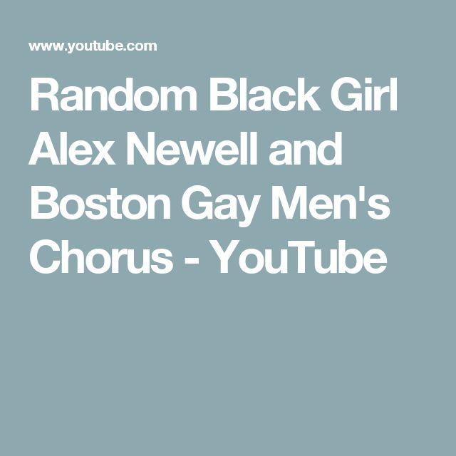 Random Black Girl Alex Newell and Boston Gay Men's Chorus - YouTube