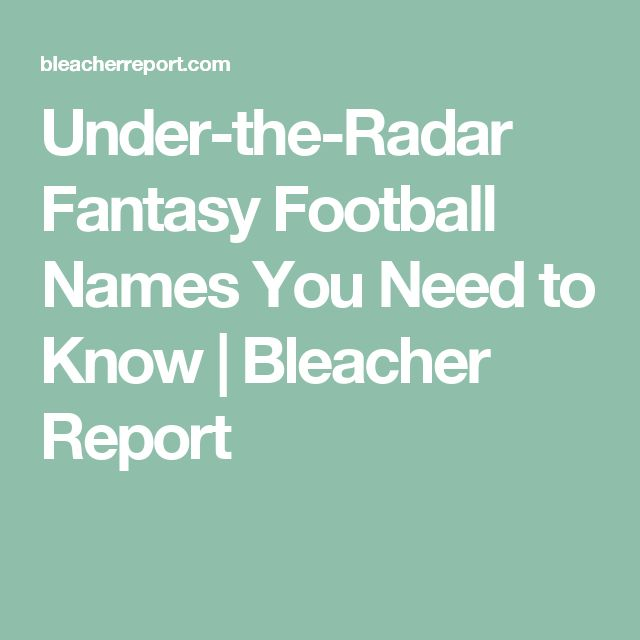 Under-the-Radar Fantasy Football Names You Need to Know   Bleacher Report