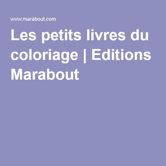 Les petits livres du coloriage | Editions Marabout