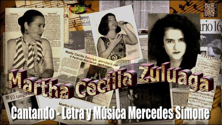 CANTANDO - MARTHA CECILIA ZULUAGA - HOMENAJE A MERCEDES SIMONE Música y Letra: Mercedes Simone Año: 1931   Clásico del Tango de Mercedes Simone en una interpretación extraordinaria de la gran cantora antioqueña Martha Cecilia Zuluaga.
