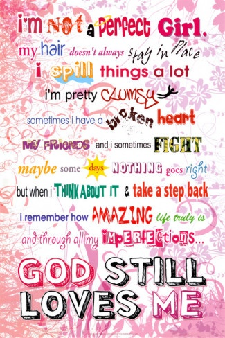 Not Perfect...NOT SURE PRINTABLE AND FREE BUT LOVE IT FOR GIRLS AT MORGANTOWN FELLOWSHIP RESTROOM! :D