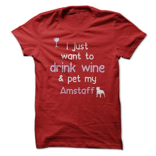 Drink Wine and Pet My Amstaff T Shirts, Hoodies. Get it here ==► https://www.sunfrog.com/Pets/Drink-Wine-amp-Pet-My-Amstaff.html?41382