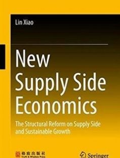 New Supply Side Economics: The Structural Reform on Supply Side and Sustainable Growth 1st ed. 2017 Edition free download by Lin Xiao ISBN: 9789811046384 with BooksBob. Fast and free eBooks download.  The post New Supply Side Economics: The Structural Reform on Supply Side and Sustainable Growth 1st ed. 2017 Edition Free Download appeared first on Booksbob.com.