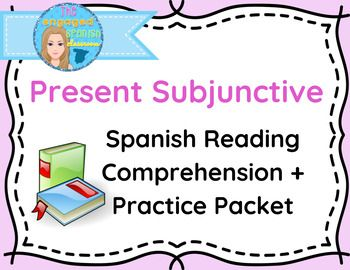Spanish Present Subjunctive Reading Comprehension : el presente del subjuntivoThis packet contains a short reading passage that includes the present subjunctive tense used with hopes and wishesIn the attached activities, students are called to:* identify the regular subjunctive in the passage* identify the irregular subjunctive verbs in the passage* identify the hope/wish clauses* identify infinitives of present subjunctive verbs* conjugate regular and irregular present subjunctive verbs…