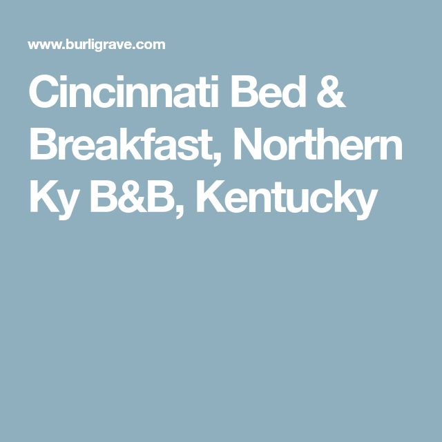 Cincinnati Bed & Breakfast, Northern Ky B&B, Kentucky