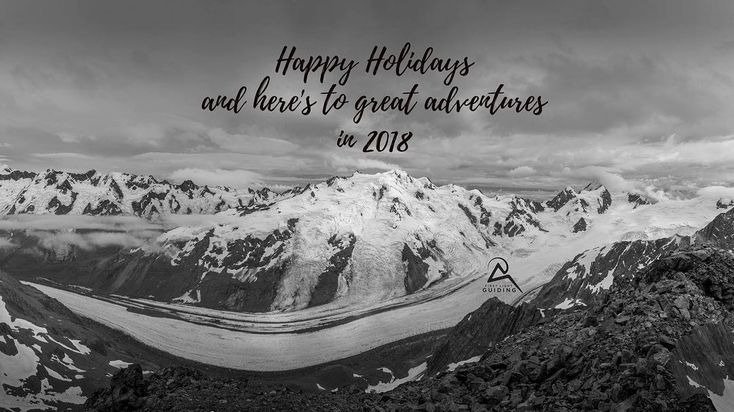 Thanks for joining us from the bottom of the valley to the top of the mountain in 2017 on some amazing adventures.  May you receive all of your adventurous needs in 2018.  Happy Holidays wherever you are. Hopefully it's shared with family and friends.  #mountains #newzealand #adventure #climbing #southernalps #nzmga @rab.equipment @lowe.alpine @outfitters_newmarket