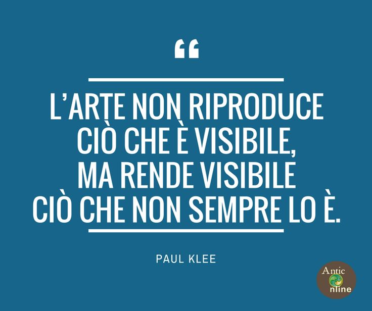 L'arte non riproduce ciò che è visibile, ma rende visibile ciò che non sempre lo è. #arte #art #quotes #aforismi #citazioni #klee