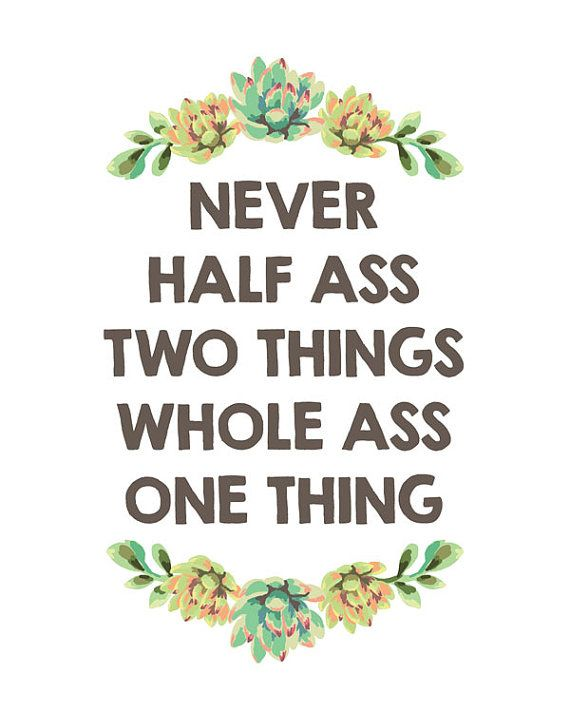 Never half Ass Two Things - Funny Inspirational - Succulent Print - Printable…