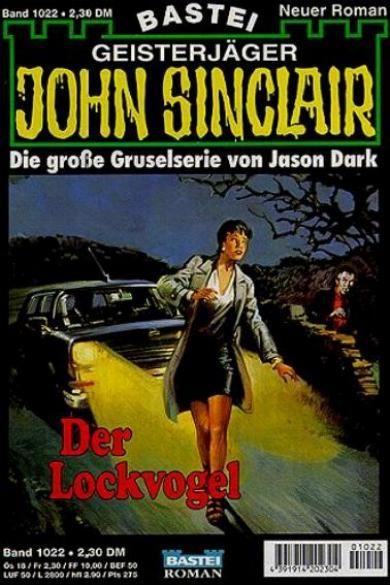 John Sinclair Nr. 1022: Der Lockvogel
