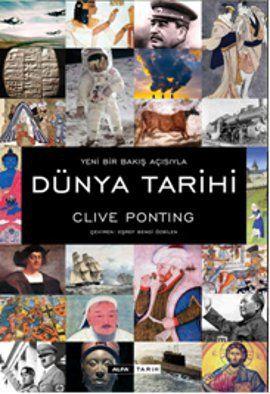 dunya tarihi - clive ponting - alfa yayincilik  http://www.idefix.com/kitap/dunya-tarihi-clive-ponting/tanim.asp