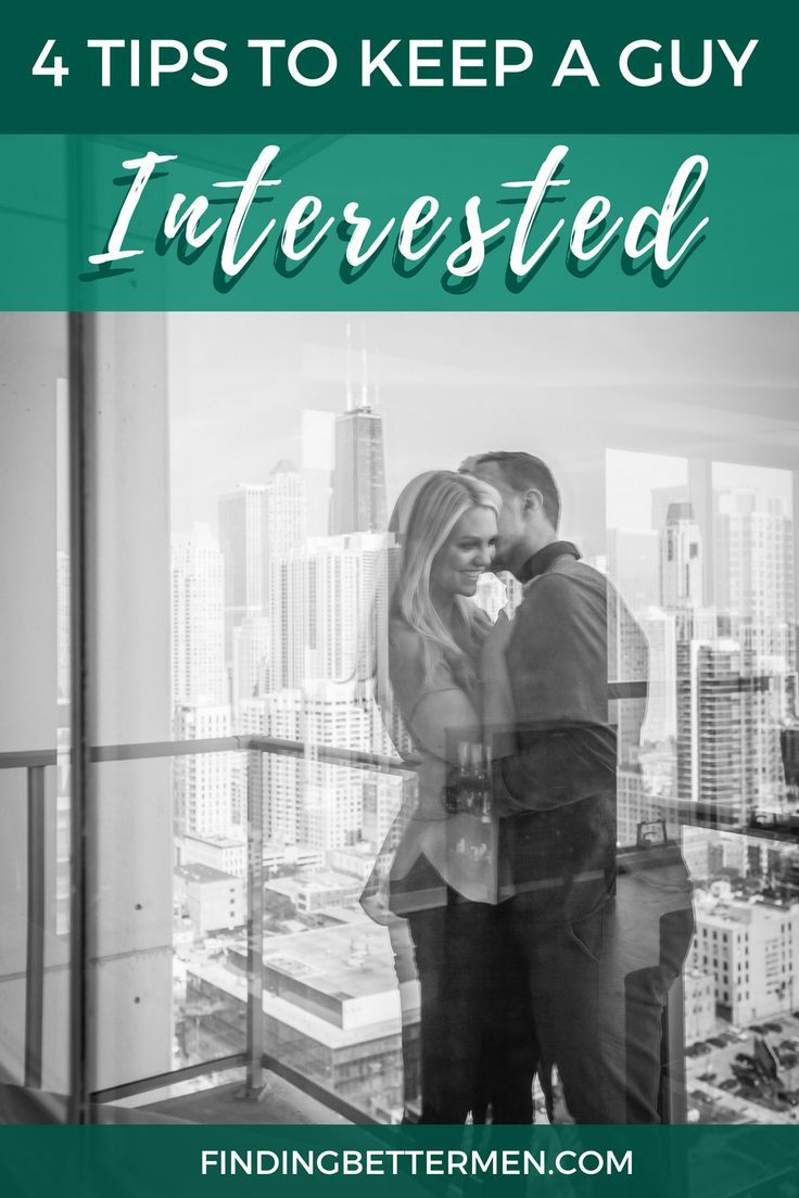 how to keep him interested in you