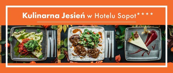 Kulinarna Jesień w Hotelu Sopot