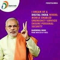 """I dream of a DIGITAL INDIA where: Mobile enabled Emergency Services ensure Personal Security""""#DigitalIndia#QuoteOfTheDay#NarendraModi"""