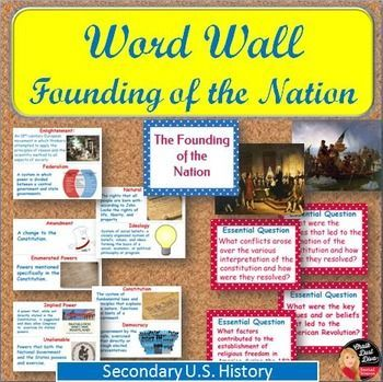 """Make your wall come """"alive"""" with these creative WORD WALL posters for the unit on the """"Founding of the Nation"""" for your secondary U.S. History class. This purchase includes 10 words and definitions, four essential questions, four pictures and title page."""