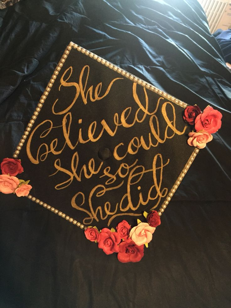 """My Grad Cap! """"She believed she could so she did"""""""