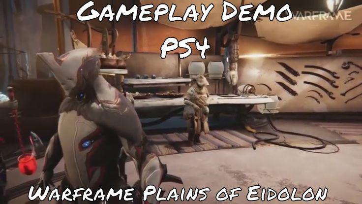 Warframe   Plains of Eidolon Gameplay Demo  PS4