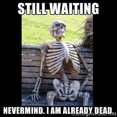 d311a817ba5e435c69cfb01eb8258c58--waiting-meme-waiting-for-you.jpg